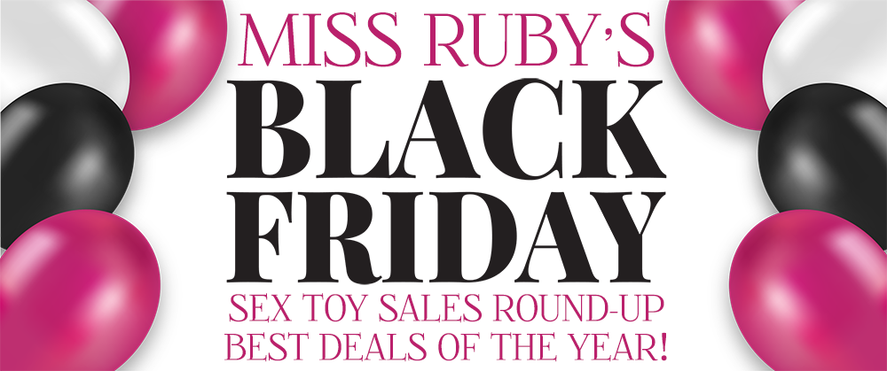 Black Friday 2020 Sex Toy Sales Miss Ruby Reviews